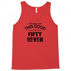 not everyone looks this good at fifty seven Tank Top   Artistshot