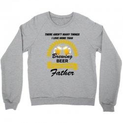This Father loves Brewing Beer Crewneck Sweatshirt | Artistshot