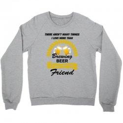 this friend loves brewing beer Crewneck Sweatshirt | Artistshot