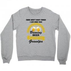 This Grandpa Loves Brewing Beer Crewneck Sweatshirt   Artistshot