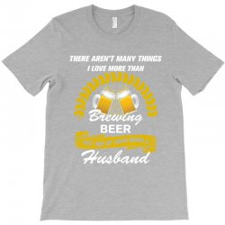 This Husband Loves Brewing Beer T-Shirt | Artistshot