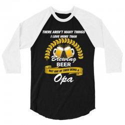 This Opa Loves Brewing Beer 3/4 Sleeve Shirt | Artistshot