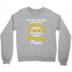 This papa Loves Brewing Beer Crewneck Sweatshirt | Artistshot