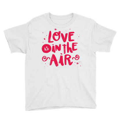 Love Is In The Air Youth Tee Designed By Estore