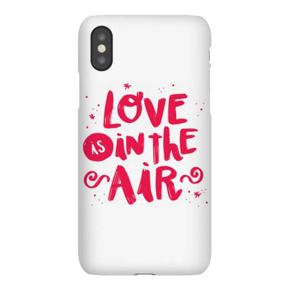 Love Is In The Air Iphonex Case Designed By Estore