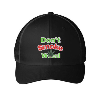 Don't Smoke Embroidered Hat Embroidered Mesh Cap Designed By Madhatter
