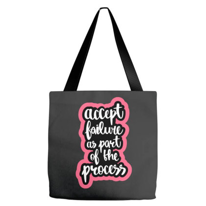 Accept Failure As Part Of The Process Tote Bags Designed By Just4you