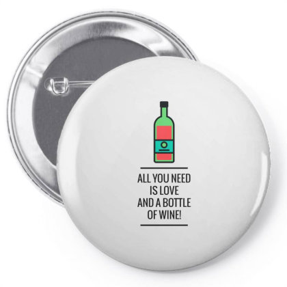 All You Need Is Love And A Bottle Of Wine! Pin-back Button Designed By Just4you