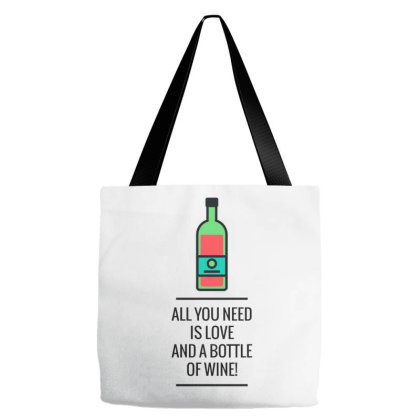 All You Need Is Love And A Bottle Of Wine! Tote Bags Designed By Just4you