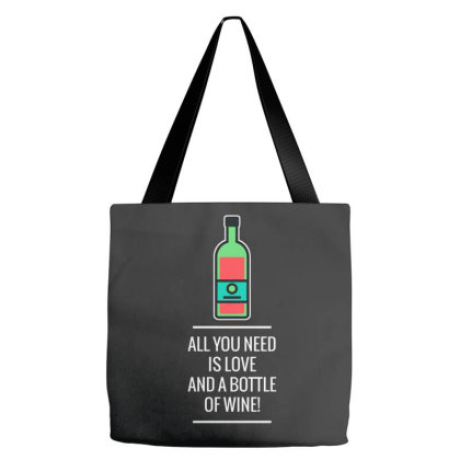 All You Need Is Love And A Bottle Of Wine! 2 Tote Bags Designed By Just4you