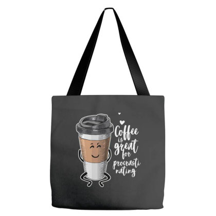 Coffee Is Great For Procrastinating Tote Bags Designed By Just4you