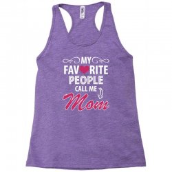 My Favorite People Call Me Mom Racerback Tank | Artistshot