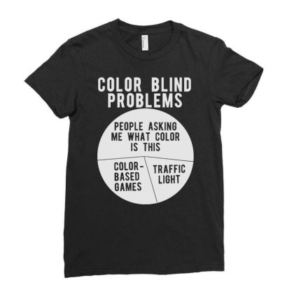 Color Blind Problems People Asking Me What Color Is This Ladies Fitted T-shirt Designed By Joo Joo Designs
