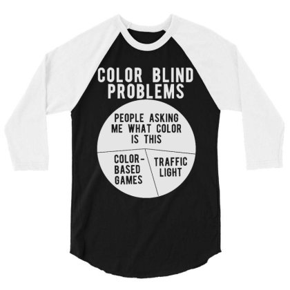 Color Blind Problems People Asking Me What Color Is This 3/4 Sleeve Shirt Designed By Joo Joo Designs