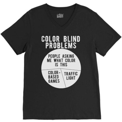 Color Blind Problems People Asking Me What Color Is This V-neck Tee Designed By Joo Joo Designs