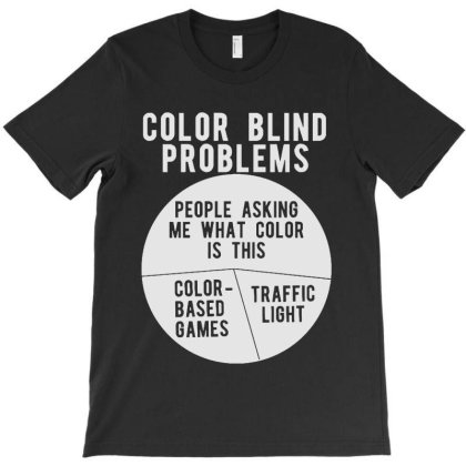 Color Blind Problems People Asking Me What Color Is This T-shirt Designed By Joo Joo Designs