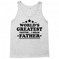 Worlds Greatest Farther... I Mean Father. Tank Top | Artistshot
