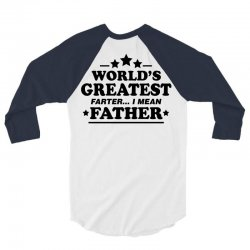 Worlds Greatest Farther... I Mean Father. 3/4 Sleeve Shirt | Artistshot