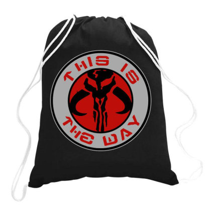 This Is The Way Drawstring Bags Designed By Dorothy Tees
