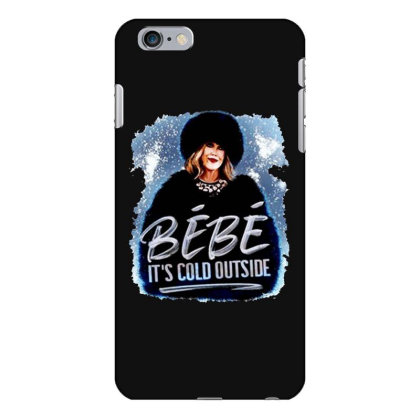 Moira Rose   Bebe It's Cold Outside Iphone 6 Plus/6s Plus Case Designed By Garden Store