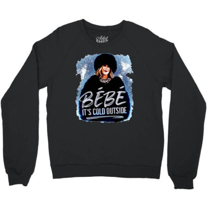 Moira Rose   Bebe It's Cold Outside Crewneck Sweatshirt Designed By Garden Store