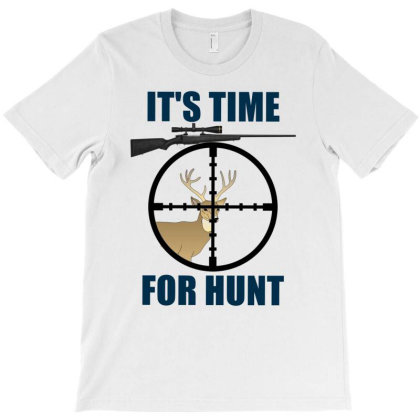 It's Time For Hunt T-shirt Designed By Mircus