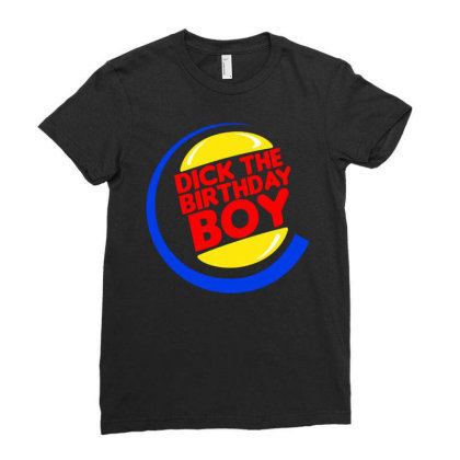 Dick The Birthday Boy Ladies Fitted T-shirt Designed By Just4you