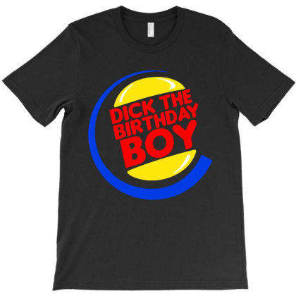 Dick The Birthday Boy T-shirt Designed By Just4you