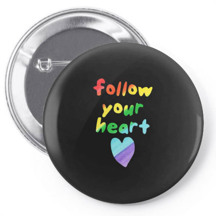Awesome Follow Your Heart Pin-back Button Designed By Just4you