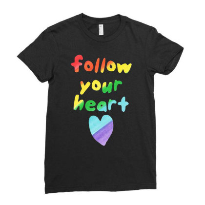 Awesome Follow Your Heart Ladies Fitted T-shirt Designed By Just4you