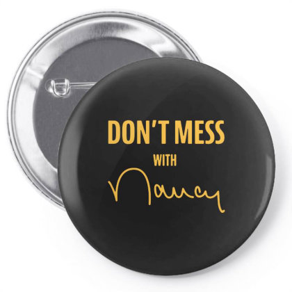 Don't Mess With Nancy Meme Pin-back Button Designed By Just4you