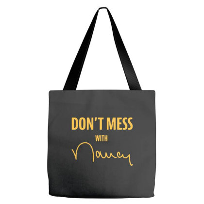 Don't Mess With Nancy Meme Tote Bags Designed By Just4you