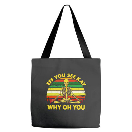 Skull Yoga Eff You See Kay Why Oh You Vitage Tote Bags Designed By Just4you