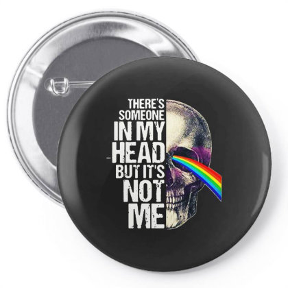 There's Someone In My Head But It's Not Me Pin-back Button Designed By Just4you