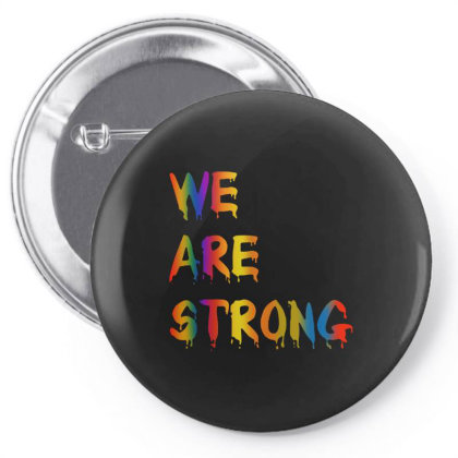 We Are Strong Pin-back Button Designed By Just4you