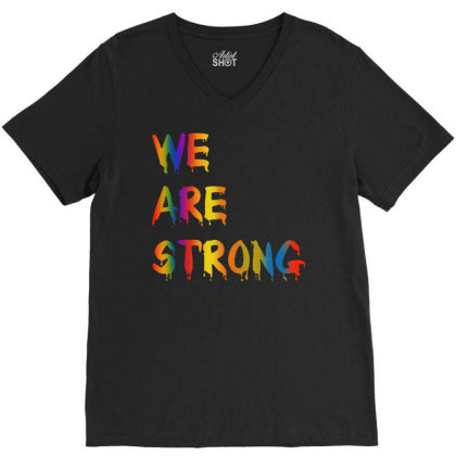 We Are Strong V-neck Tee Designed By Just4you