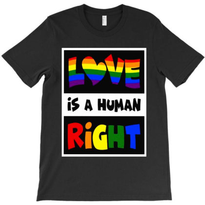 Queer Love Is A Human Right T-shirt Designed By Just4you