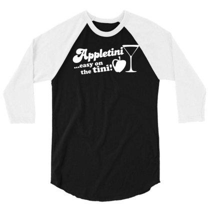 Appletini Easy On The Tini 3/4 Sleeve Shirt Designed By Milamaftah