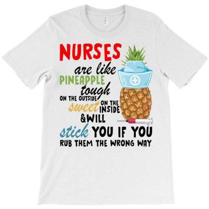 Nurses Are Like Pineapple For Light T-shirt Designed By Neset