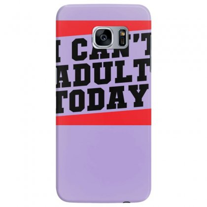 I Cant Adult Today Samsung Galaxy S7 Edge Case Designed By Specstore