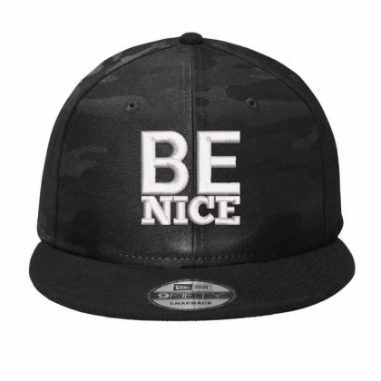 Be Nice Camo Snapback Designed By Madhatter