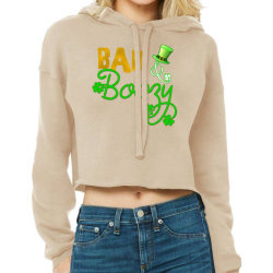 St Patrick's Day Bad & Boozy Funny St Patty's Cropped Hoodie Designed By Lalalaboutique