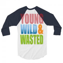 young wild wasted 3/4 Sleeve Shirt | Artistshot