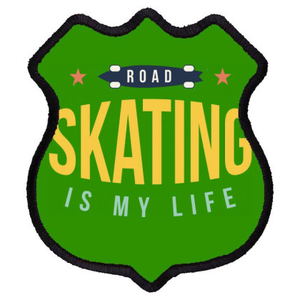 Road Skating Is My Life Shield Patch Designed By Estore