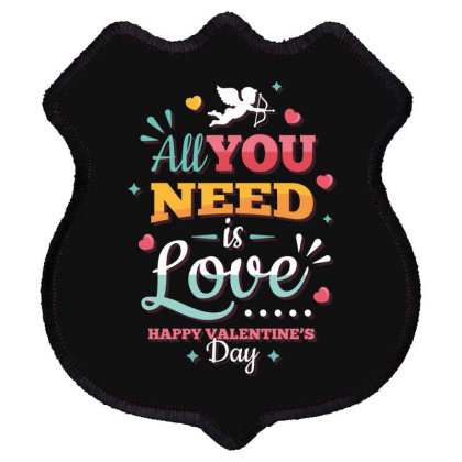 All You Need Is Love Happy Valentine's Day Shield Patch Designed By Estore