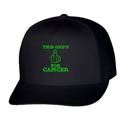 This One's For Cancer Embroidered Hat Trucker Cap Designed By Madhatter