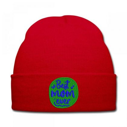 Best Mom Ever Embroidered Hat Knit Cap Designed By Madhatter
