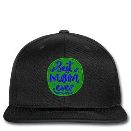 Best Mom Ever Embroidered Hat Snapback Designed By Madhatter