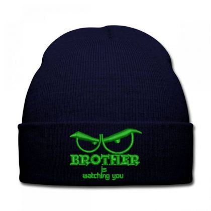 Brother Is Watching You Embroidered Hat Knit Cap Designed By Madhatter