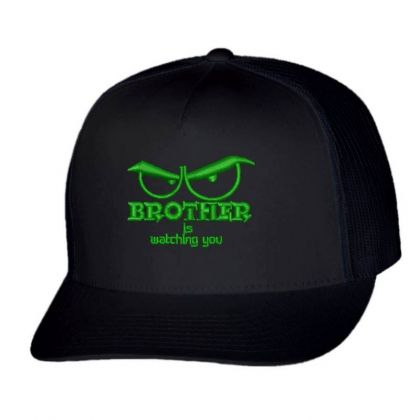 Brother Is Watching You Embroidered Hat Trucker Cap Designed By Madhatter